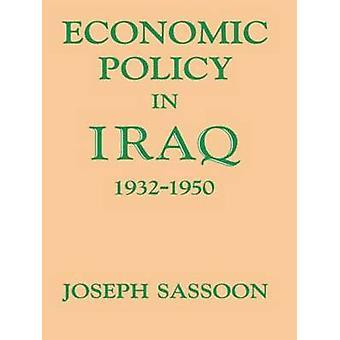 Economic Policy in Iraq 19321950 by Sassoon & Joseph