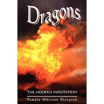 Dragons The Modern Infestation by Blanpied & Pamela Wharton