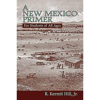 A New Mexico Primer by Hill & R. Kermit