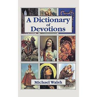 Dictionary Of Devotions by Walsh & Michael J.