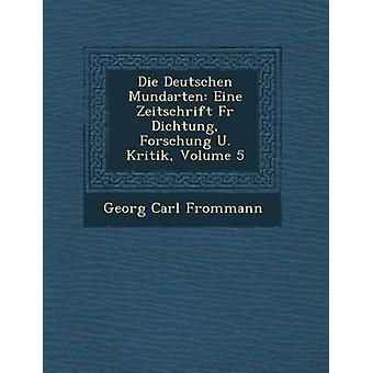 Sterben Sie die Deutschen Mundarten Eine Zeitschrift Pelz Dichtung Forschung U. Kritik Band 5 von Frommann & Georg Carl