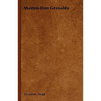 MastroDon Gesualdo by Verga & Giovanni