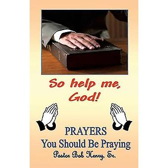 So Help Me God by HENRY Sr. & Pastor ROBERT