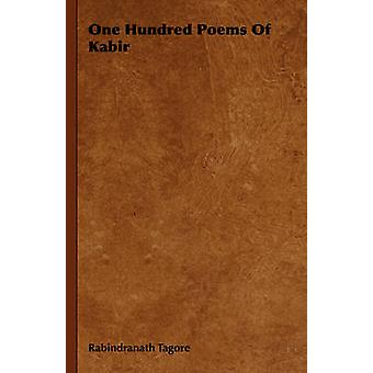 One Hundred Poems Of Kabir by Tagore & Rabindranath