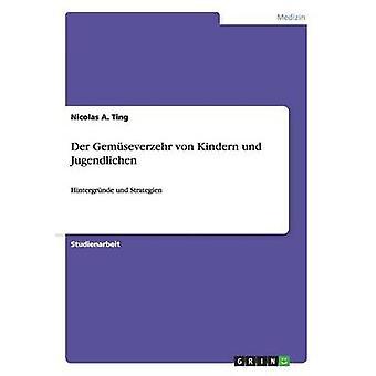 Der Gemseverzehr von Kindern und Jugendlichen by Ting & Nicolas A.