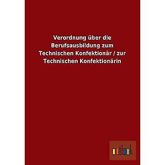 Verordnung ber die zum Berufsausbildung Technischen Konfektionr zur Technischen Konfektionrin par ohne Autor