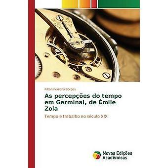 As percepes do tempo em Germinal de mile Zola by Ferreira Borges Rilton
