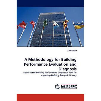 A Methodology for Building Performance Evaluation and Diagnosis by Xu & Xinhua