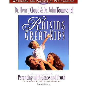 Att höja fantastiska barn arbetsbok för föräldrar till förskolebarn - en Comprehens