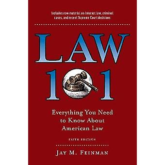 Law 101 - Everything You Need to Know About American Law - Fifth Editi