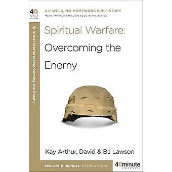 Spiritual Warfare - Overcoming the Enemy by Kay Arthur - 9780307729798