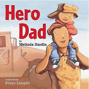 Hero Dad by Melinda Hardin - Bryan Langdo - 9780761457138 Book