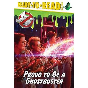 Proud to Be a Ghostbuster by Style Guide - David Lewman - 97814814750