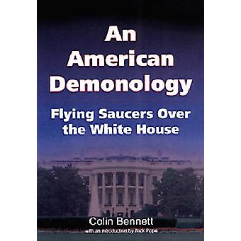 An American Demonology - Flying Saucers Over the White House by Colin