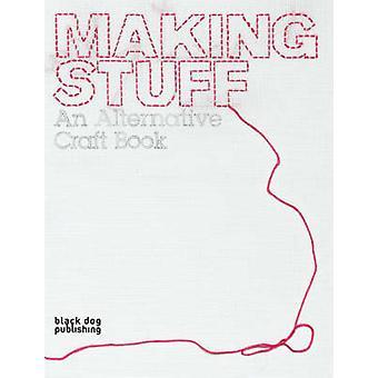 Making Stuff - An Alternative Craft Book by Ziggy Hanaor - Victoria Wo