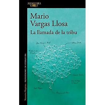 La Llamada de la Tribu / The Call of the Tribe by Mario Vargas Llosa