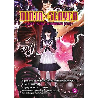 Ninja Slayer Vol. 2 - Last Girl Standing by Bradley Bond - Phillip N.