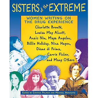 Sisters of the Extreme - Women Writing on the Drug Experience - Includ