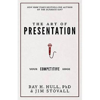 The Art of Presentation - Your Competitive Edge by Jim Stovall - Dr Ra