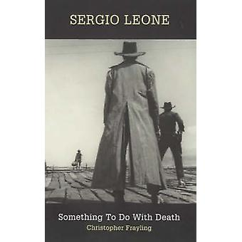 Sergio Leone - Something to Do with Death by Christopher Frayling - 97