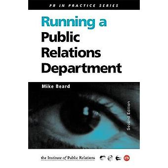 Running a Public Relations Department by Beard & Mike
