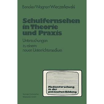 Schulfernsehen in Theorie und Praxis  Untersuchungen zu einem neuen Unterrichsmedium by Beneke & KlausMichael