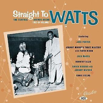 Straight to Watts-Central Avenue Scene 1951-54 - Straight to Watts-Central Avenue Scene 1951-54 [CD] USA import