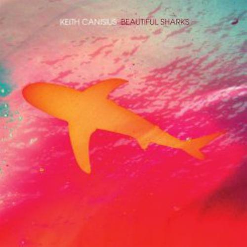 Keith Canisius - Beautiful Sharks [Vinyl] USA import