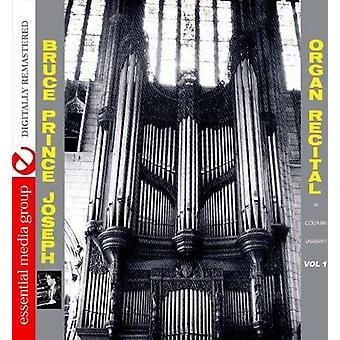 Bruce Prince-Joseph - Bruce Prince-Joseph: Vol. 1-Organ Recital at Columbia University [CD] USA import