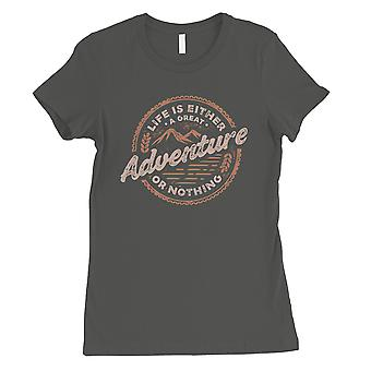 Adventure Or Nothing Womens Cool Grey T-Shirt Cute Graduation Gift