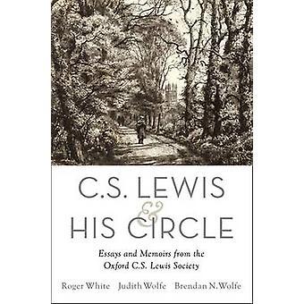 C. S. Lewis und sein Kreis - Essays und Memoiren von Oxford c.s. L