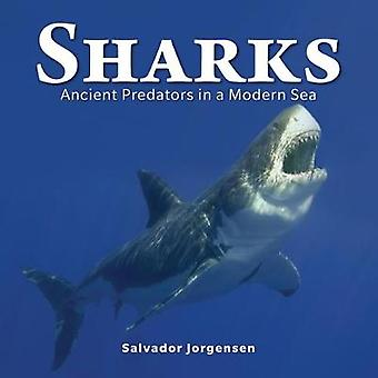 Sharks - Ancient Predators in a Modern Sea - 2018 by Sharks - Ancient Pr