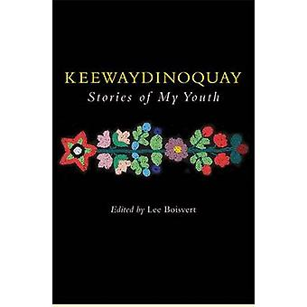 Keewaydinoquay - Stories from My Youth by Boisvert Lee - 978047206920