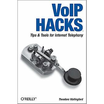 VoIP Hacks by Theodore Wallingford - 9780596101336 Book