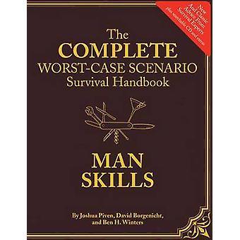 Complete Worst-case Scenario Survival Handbook - Man Skills by Joshua