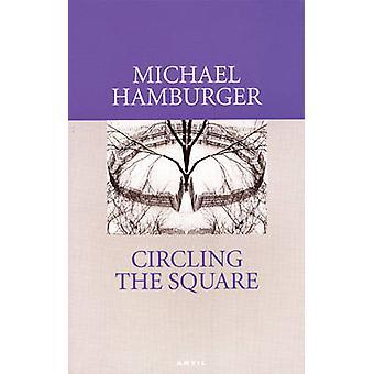 Kreisen der quadratischen - Gedichte 2004-2006 von Michael Hamburger - 978085646