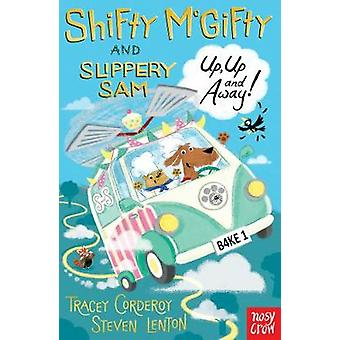 Shifty McGifty and Slippery Sam - Up - Up and Away! by Tracey Corderoy