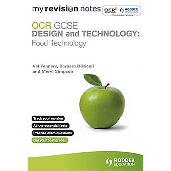 My Revision Notes - OCR GCSE Design and Technology - Food Technology by