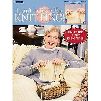 I Can't Believe I'm Knitting by Leisure Arts - 9781574866285 Book