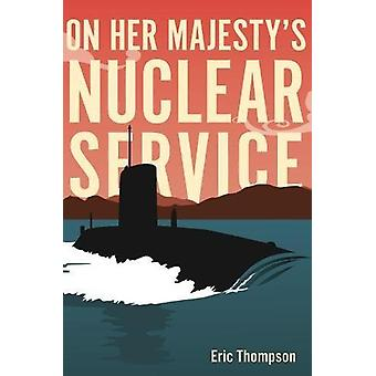 On Her Majesty's Nuclear Service by  -Eric Thompson - 9781612005713 B