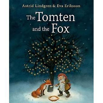 The Tomten and the Fox by The Tomten and the Fox - 9781782505266 Book