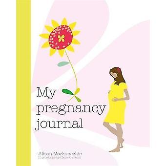 My Pregnancy Journal by My Pregnancy Journal - 9781846015649 Book