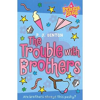 The Trouble with Brothers by P. J. Denton - 9781847382702 Book