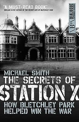 The Secrets of Station X by Michael Smith - 9781849540957 Book