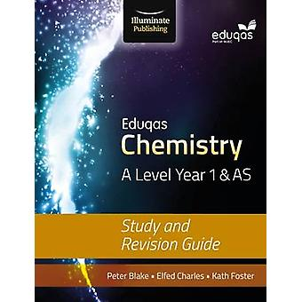Eduqas Chemistry for A Level Year 1 & AS - Study and Revision Guide by