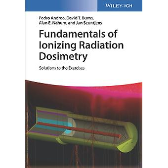 Fundamentals of Ionizing Radiation Dosimetry - Solutions to Exercises