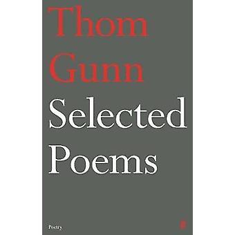 Wybrane wiersze z Thom Gunn przez Thom Gunn - 9780571327690 książki