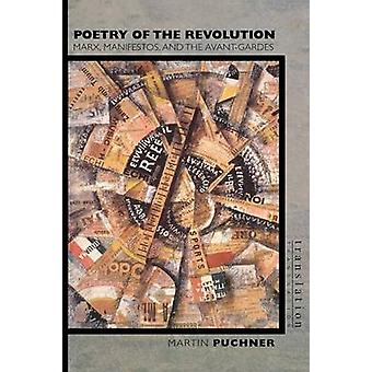 Poetry of the Revolution - Marx - Manifestos - and the Avant-Gardes by