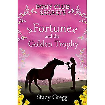 Fortune and the Golden Trophy (Pony Club Secrets)