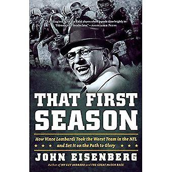 Dat eerste seizoen: Hoe Vince Lombardi nam het slechtste Team in de NFL en zet deze dan op het pad naar de glorie